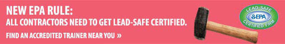 Get Certified for Lead-Safe Work Practices. Find out how, from the US EPA.